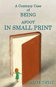 A Contrary Case Of BEING AFOOT IN SMALL PRINT